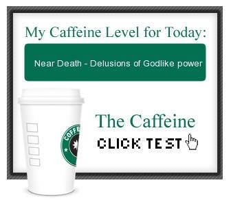 caffeine_near_death__delusions_of_godlike_power